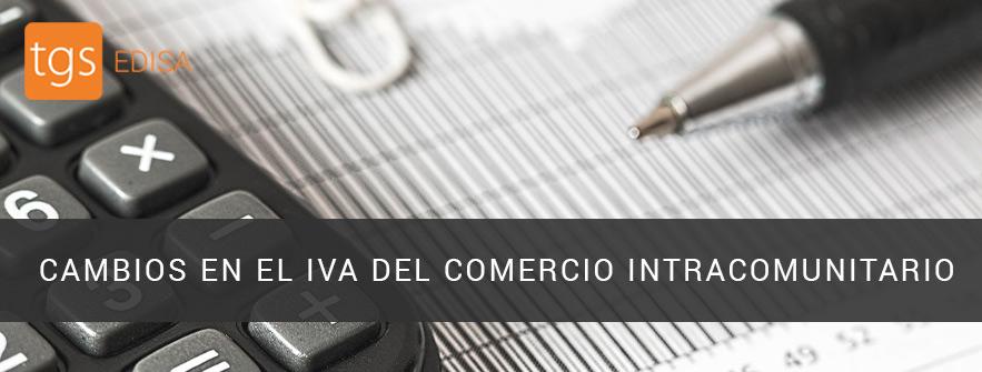 Cambios en el IVA del comercio intracomunitario
