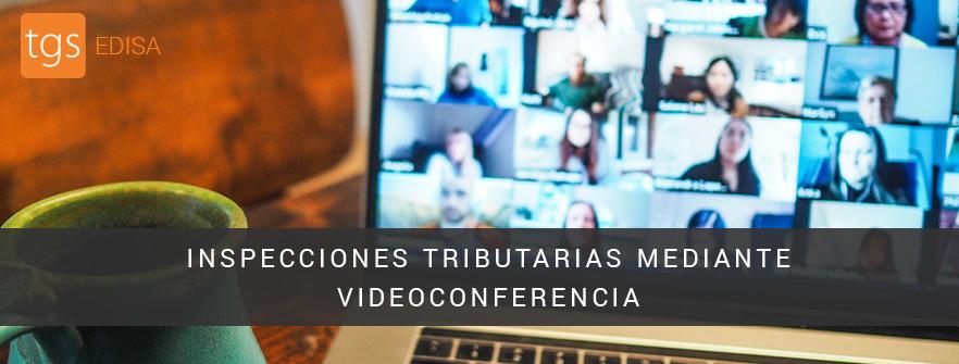 Inspecciones tributarias mediante videoconferencia