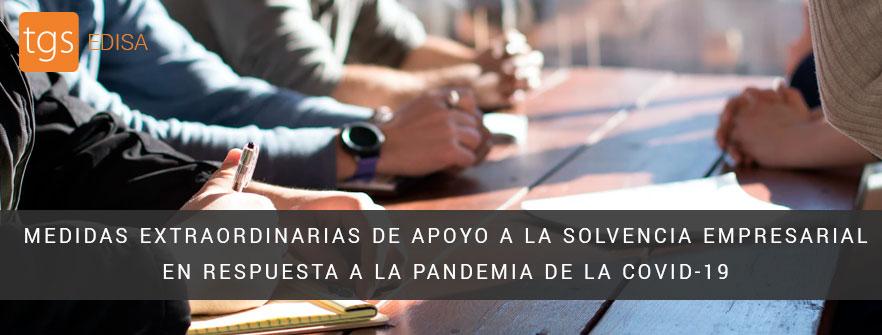 Medidas extraordinarias de apoyo a la solvencia empresarial en respuesta a la pandemia de la Covid-19